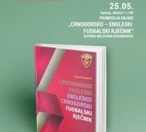 """Promocija knjige """"CRNOGORSKO – ENGLESKI FUDBALSKI RJEČNIK"""""""