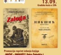 "Promocija reprint izdanja knjiga ""NIKŠIĆ – ONOGOŠT"" i ""ZALOGA"""