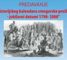 IZ ISTORIJSKOG KALENDARA CRNOGORSKE PROŠLOSTI – JUBILARNI DATUMI 1798 – 2008