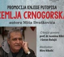 """Promocija knjige putopisa """"ZEMLJA CRNOGORSKA"""""""