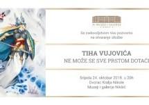 Izložba Tiha Vujovića u Nikšiću