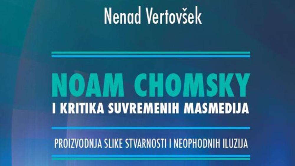 iz-tiska-izasla-knjiga-doc-dr-sc-nenada-vertovseka-noam-chomsky-i-kritika-suvremenih-masmedija
