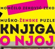"""""""MUŠKO-ŽENSKE PUZLE"""" (KNJIGA O NJOJ) – novi roman crnogorskog autora"""