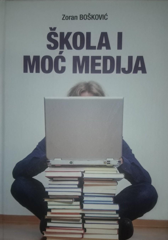 """Knjiga """" Škola i moć medija"""" autora Zorana Boškovića, recenzija Željka Rutovića"""